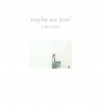 maybe see you?