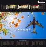 JUMBO! JUMBO! JUMBO! Various Boeing 747