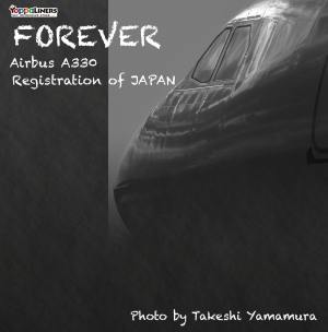 FOREVER Airbus A330 Registration of JAPAN